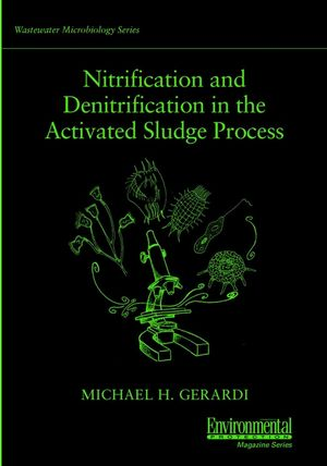 Nitrification and Denitrification in the Activated Sludge Process (0471461318) cover image