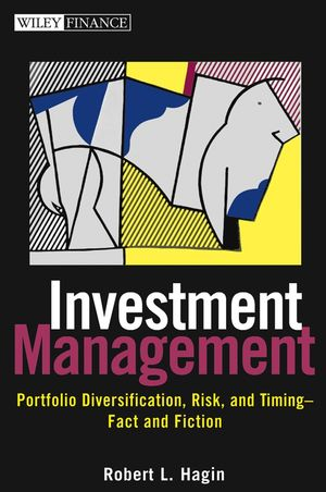 Investment Management: Portfolio Diversification, Risk, and Timing--Fact and Fiction