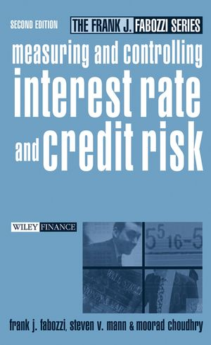 Measuring and Controlling Interest Rate and Credit Risk, 2nd Edition