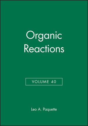 Organic Reactions, Volume 40