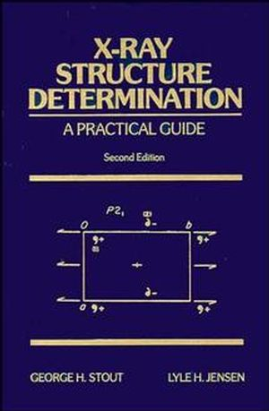 X-Ray Structure Determination: A Practical Guide, 2nd Edition (0471607118) cover image