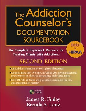 The Addiction Counselor's Documentation Sourcebook: The Complete Paperwork Resource for Treating Clients with Addictions, 2nd Edition