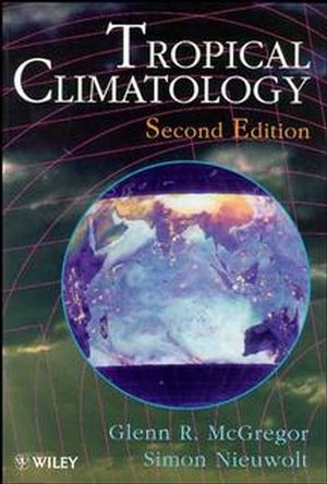 Tropical Climatology: An Introduction to the Climates of the Low Latitudes, 2nd Edition (0471966118) cover image
