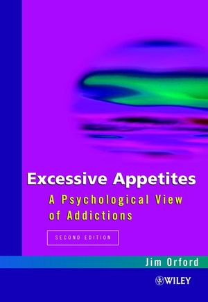 Excessive Appetites: A Psychological View of Addictions, 2nd Edition (0471982318) cover image