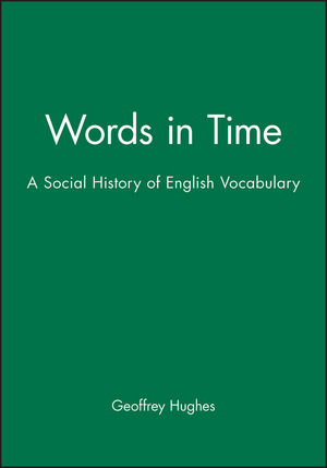 Words in Time: A Social History of English Vocabulary