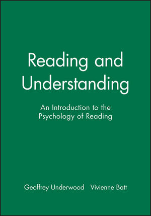 Reading and Understanding: An Introduction to the Psychology of Reading (0631179518) cover image