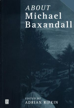 About Michael Baxandall (0631211918) cover image
