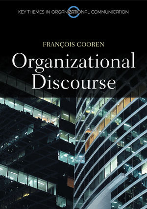 Organizational Discourse: Communication and Constitution (0745689418) cover image
