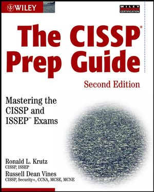The CISSP Prep Guide: Mastering the CISSP and ISSEP�Exams, 2nd Edition (0764571818) cover image