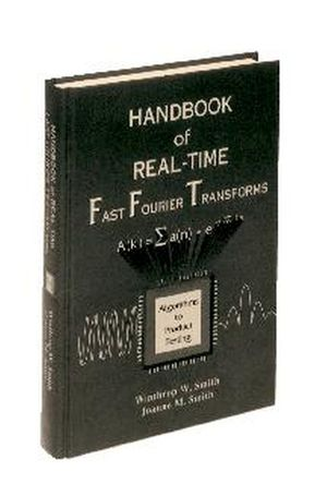 Handbook of Real-Time Fast Fourier Transforms: Algorithms to Product Testing (0780310918) cover image