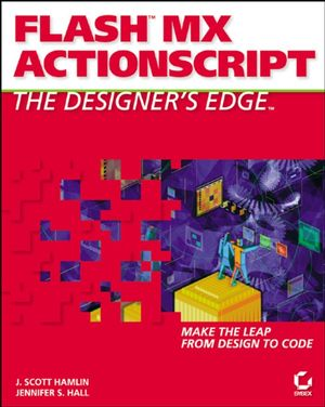Flash<sup><small>TM</small></sup>MX ActionScript: The Designers Edge<sup><small>TM</small></sup>