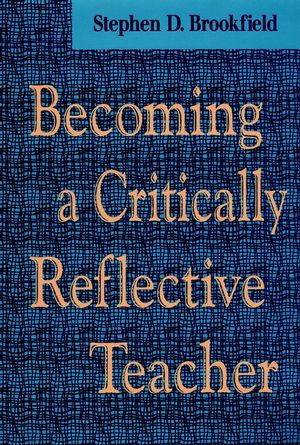 Becoming a Critically Reflective Teacher (0787901318) cover image