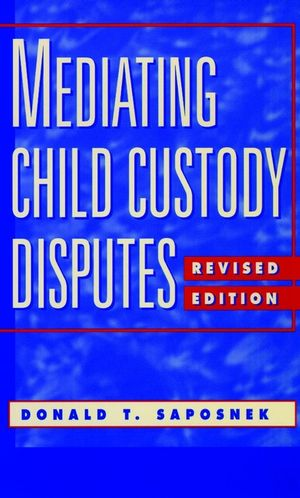 Mediating Child Custody Disputes: A Strategic Approach, Revised Edition