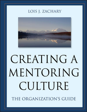 Creating a Mentoring Culture: The Organization