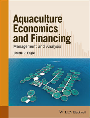 Aquaculture Economics and Financing: Management and Analysis