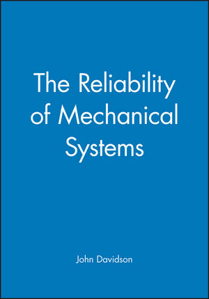 The Reliability of Mechanical Systems