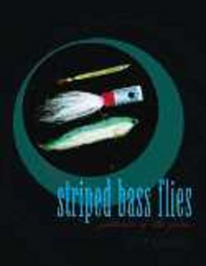 Striped Bass Flies: Patterns of the Pros