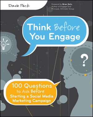 Think Before You Engage: 100 Questions to Ask Before Starting a Social Media Marketing Campaign (1118018818) cover image