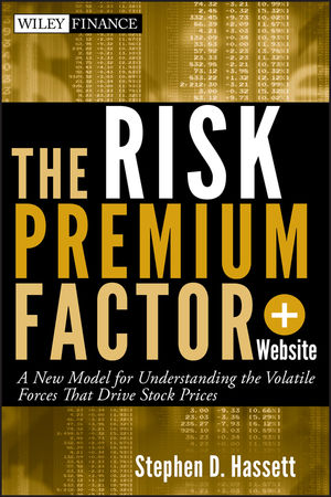 The Risk Premium Factor: A New Model for Understanding the Volatile Forces that Drive Stock Prices (1118118618) cover image