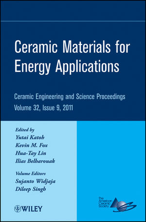 Ceramic Materials for Energy Applications: Ceramic Engineering and Science Proceedings, Volume 32, Issue 9 (1118172418) cover image