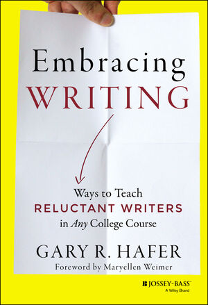 Embracing Writing: Ways to Teach Reluctant Writers in Any College Course (1118582918) cover image
