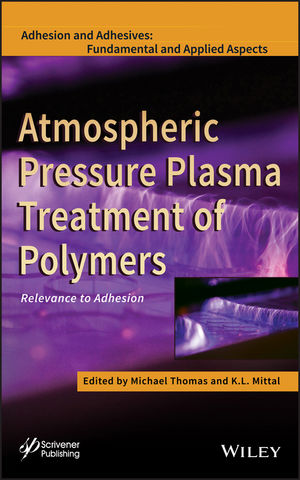 Atmospheric Pressure Plasma Treatment of Polymers: Relevance to Adhesion (1118596218) cover image