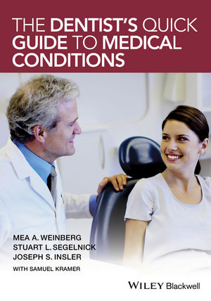 The Dentist's Quick Guide to Medical Conditions