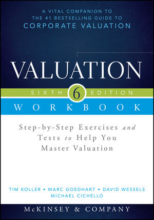 Valuation Workbook: Step-by-Step Exercises and Tests to Help You Master Valuation + WS, 6th Edition (1118874218) cover image