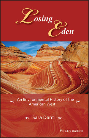Losing Eden: An Environmental History of the American West (1118934318) cover image