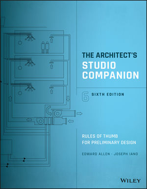 The Architect's Studio Companion: Rules of Thumb for Preliminary Design, 6th Edition