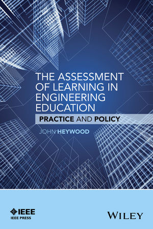 The Assessment of Learning in Engineering Education: Practice and Policy (1119175518) cover image