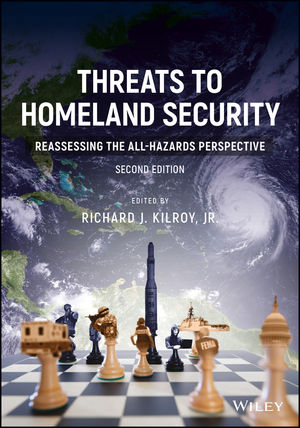 Threats to Homeland Security: Reassessing the All-Hazards Perspective, 2nd Edition