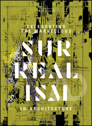 Celebrating the Marvellous: Surrealism in Architecture
