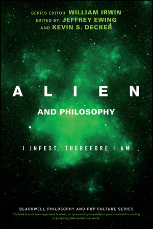 Alien and Philosophy: I Infest, Therefore I Am (1119280818) cover image