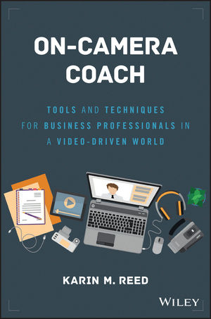 On-Camera Coach: Tools and Techniques for Business Professionals in a Video-Driven World (1119324718) cover image