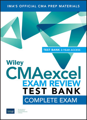 Wiley CMAexcel Learning System Exam Review 2019 Test Bank: Complete Exam (2-year access)