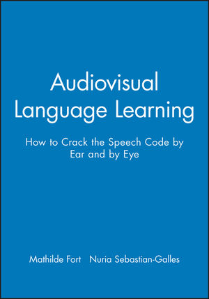 Audiovisual Language Learning: How to Crack the Speech Code by Ear and by Eye