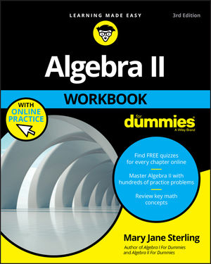 Algebra II Workbook For Dummies, 3rd Edition
