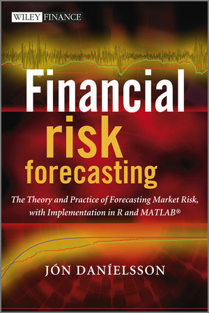 Financial Risk Forecasting: The Theory and Practice of Forecasting Market Risk with Implementation in R and Matlab (1119977118) cover image