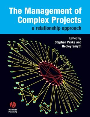 The Management of Complex Projects: A Relationship Approach