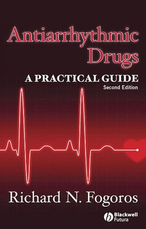Antiarrhythmic Drugs: A Practical Guide, 2nd Edition