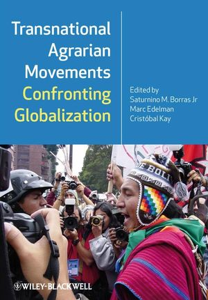 Transnational Agrarian Movements Confronting Globalization