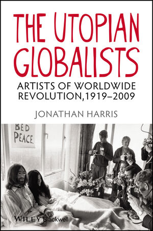 The Utopian Globalists: Artists of Worldwide Revolution, 1919 - 2009