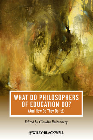 What Do Philosophers of Education Do?: (And How Do They Do It?) (1444322818) cover image