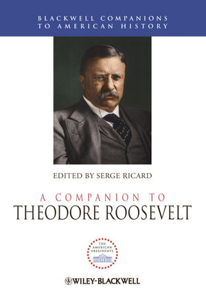 A Companion to Theodore Roosevelt (1444344218) cover image