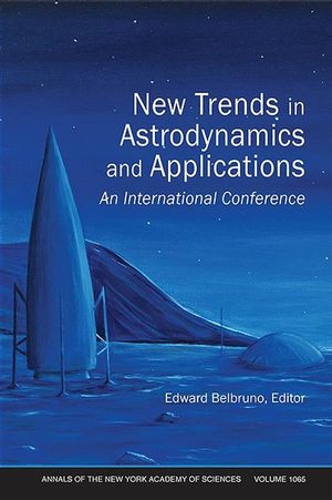 New Trends in Astrodynamics and Applications: An International Conference, Volume 1065 (1573316318) cover image