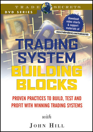 Trading System Building Blocks: Proven Practices to Build, Test and Profit with Winning Trading Systems