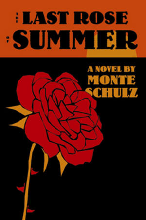 The Last Rose of Summer: A Novel