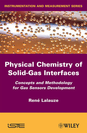 Physico-Chemistry of Solid-Gas Interfaces: Concepts and Methodology for Gas Sensor Development (1848210418) cover image