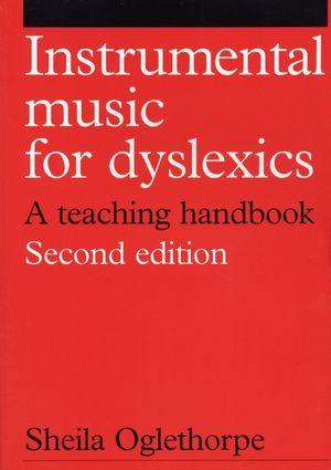 Instrumental Music for Dyslexics: A Teaching Handbook, 2nd Edition